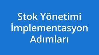 Stok Yönetimi İmplementasyon Adımları