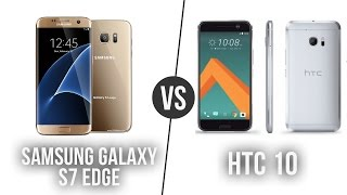 Samsung Galaxy S7 Edge - HTC 10 Karşılaştırma