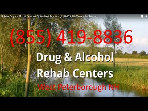 Christian Drug and Alcohol Treatment Centers West Peterborough NH (855) 419-8366 Alcohol Recovery