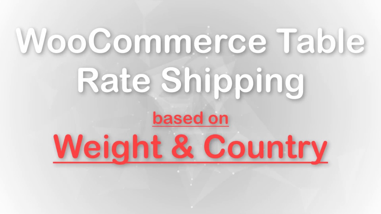 Weight & Country based shipping using WooCommerce Table Rate Shipping Free  Version