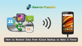 How to Restore Data from iCloud Backup to Moto X Force, Sync iCloud with Moto X Force