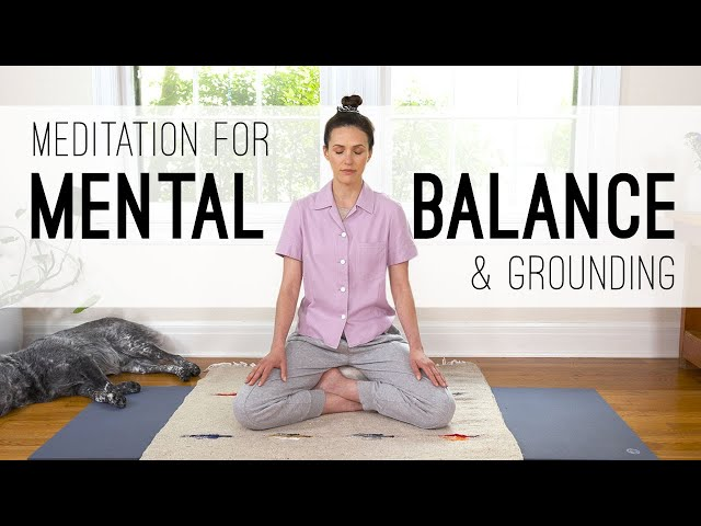 Meditation For Mental Balance and Grounding  |  Yoga With Adriene