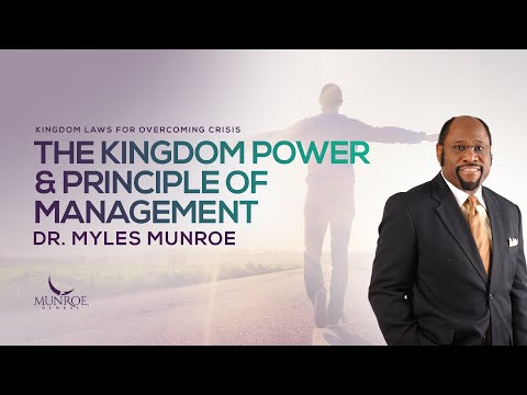 The Kingdom Power & Principle of Management | Dr. Myles Munroe