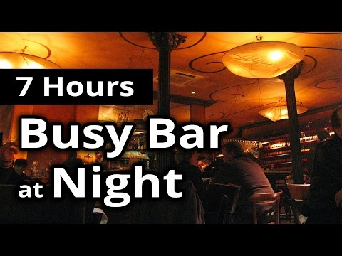 CITY SOUNDS: Busy Bar in the Evening/Night - 7 HOURS of Ambiance for Relaxation