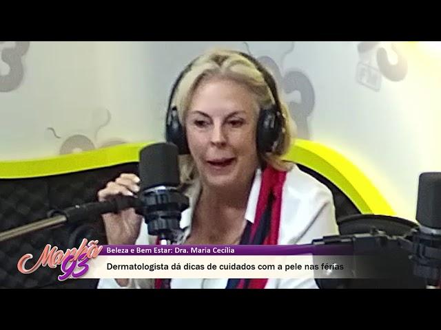 Saúde e Estilo: Dermatologista Maria Cecília Bruno dá dicas de cuidados com a pele (Parte 2)