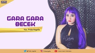 Download lagu FRIDA ANGELLA feat GERRY ANAKE GARA GARA BECEK Music Leora Music Indonesia MP3