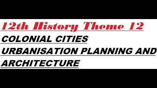 COLONIAL CITIES URBANISATION PLANNING AND ARCHITECTURE 12th History Chapter 12