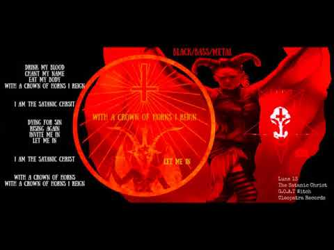 Luna 13 - The Satanic Christ {Black/Bass/Metal}