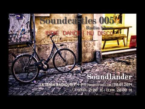 Indie Dance Nu Disco | Soundcastles 5 | La Sénia Ràdio 30.01.2014