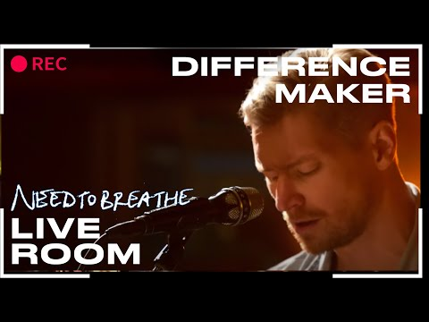 NEEDTOBREATHE 'Difference Maker'