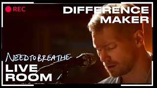 "NEEDTOBREATHE ""Difference Maker"" (From The Live Room Sessions)"