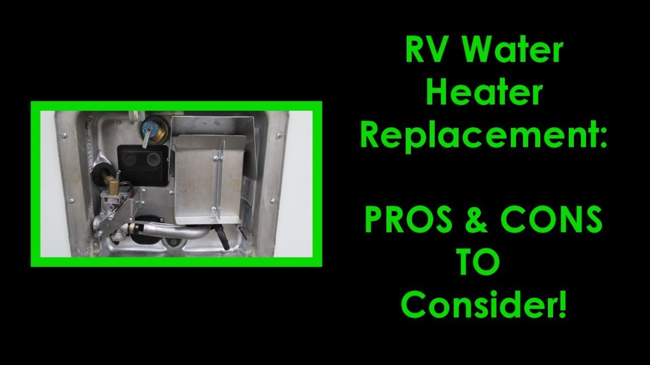 Rv Water Heater Tank Replacement Pros And Cons Atwood