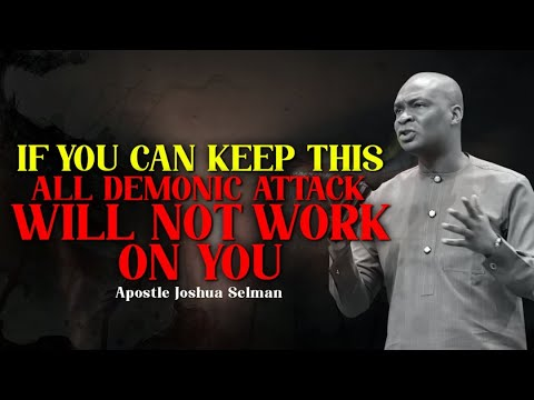 Download IF YOU CAN KEEP THIS ALL DEMONIC ATTACK WILL NOT WORK ON YOU | APOSTLE JOSHUA SELMAN