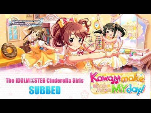 【デレステ】Idolm@ster Cinderella Girls Starlight Stage: Kawaii Make MY day (SUBBED)