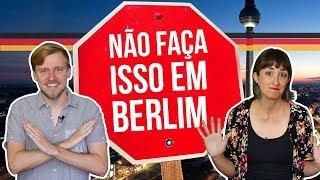 10 COISAS PARA NÃO FAZER EM BERLIM - Alemanizando