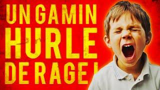 UN GAMIN HURLE DE RAGE !!!! EXCLU