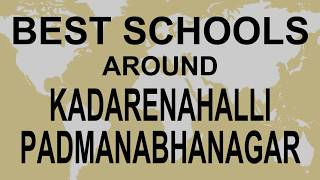Best Schools around Kadarenahalli, Padmanabhanagar, Bangalore CBSE, Govt, Private | Study Space