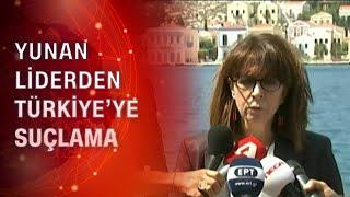 Yunan Cumhurbaşkanından Meis Adasında Türkiyeye suçlama