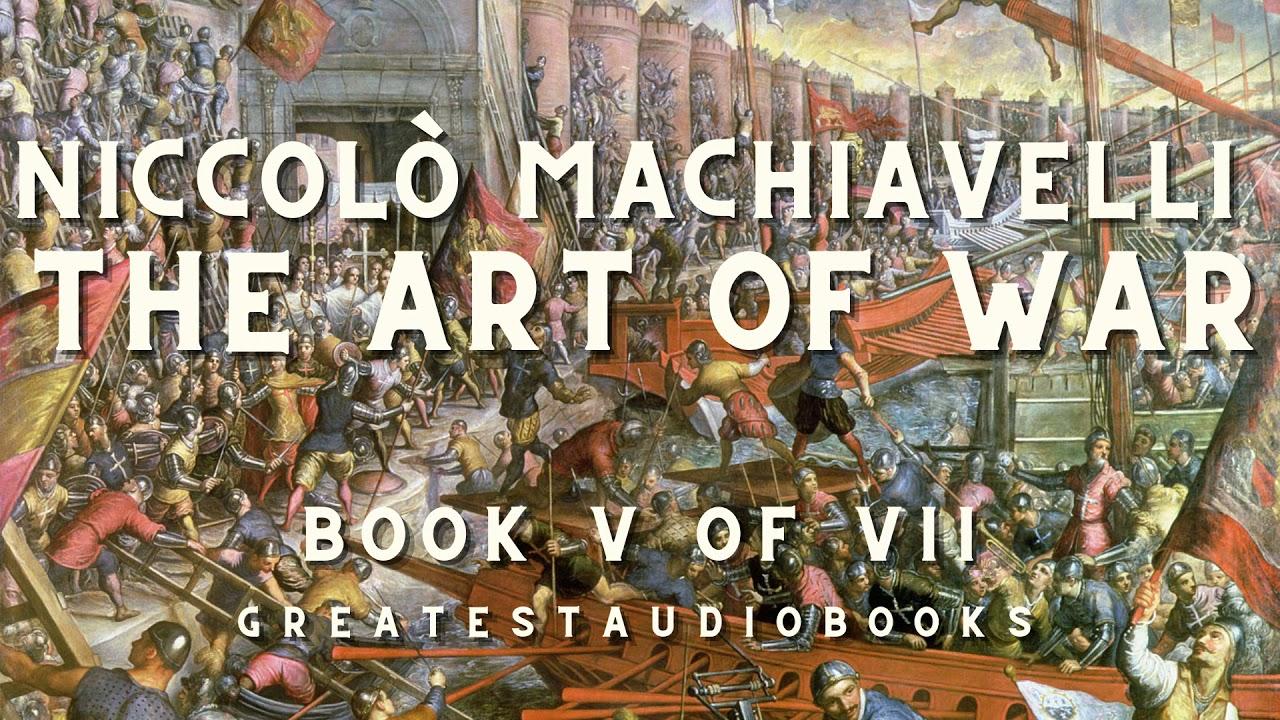 Machiavelli: THE ART OF WAR Book V of VII - Full AudioBook🎧📖   Greatest🌟AudioBooks
