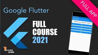 Flutter Crash Course for Beginners 2021 - Build a Flutter App with Google's Flutter & Dart