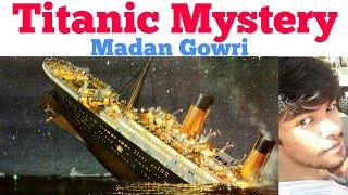 Titanic Mystery | Tamil | Madan Gowri | MG