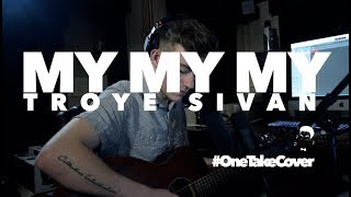 MY MY MY - TROYE SIVAN | Suriel Hess Cover