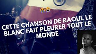 CETTE CHANSON DE RAOUL LE BLANC FAIT PLEURER TOUT LE MONDE