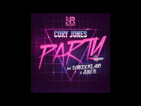 Cory Jones Feat. Derrick Milano x June B  Party Remix Music RnBass