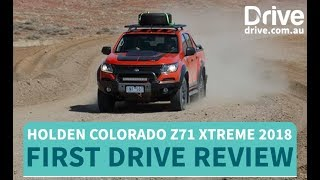 Holden Colorado Z71 Xtreme 2018 First Drive Review | Drive.com.au