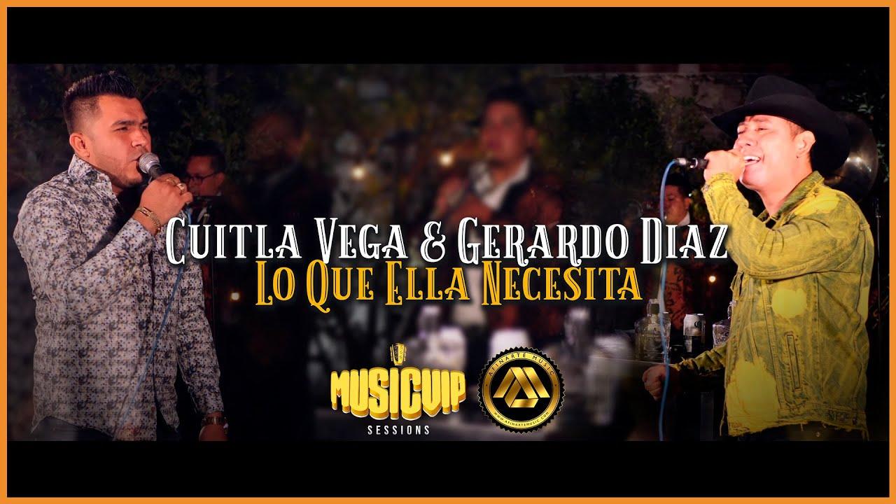 Cuitla Vega & Gerardo Diaz - Lo Que Ella Necesita
