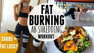 fat burning ab shred workout   carbs for fat loss what i eat