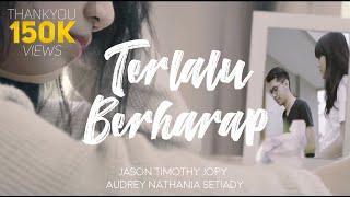 Download TERLALU BERHARAP - Jason Timothy Jopy ft. Audrey Nathania (Official Music Video)