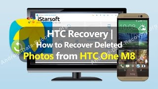 HTC Recovery | How to Recover Deleted Photos from HTC One M8