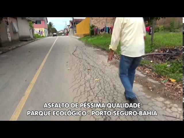 Asfalto de péssima qualidade - Porto Seguro-Bahia