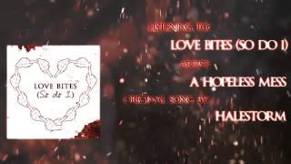 A Hopeless Mess - Love Bites (So Do I) [Halestorm cover]