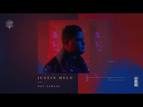 Justin Mylo – Not Afraid