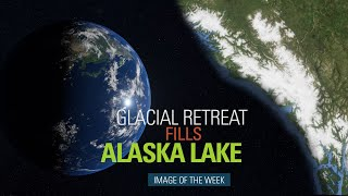 Glacial Retreat Fills Alaska Lake