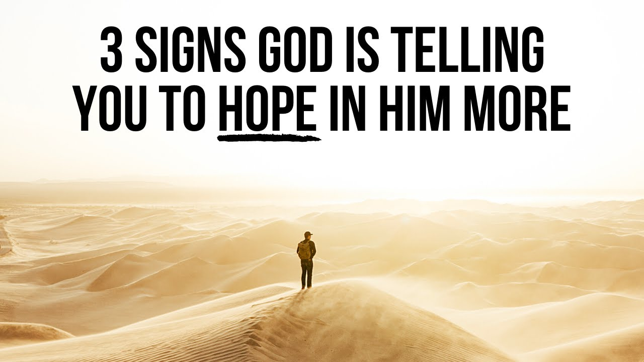 3 Signs God Is Asking You to Hope in Him More