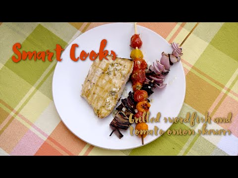 Grilled swordfish and tomato onion skewers | Smart Cooks Recipe