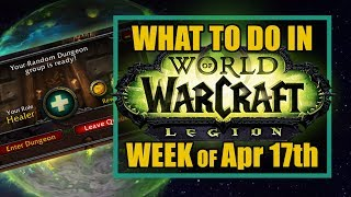 LEGION DUNGEONS  GRAVITY LAPSE  Week of April 17th  Whats New in Wow   TradeChat