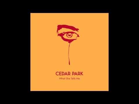 What She Tells Me (feat NQ Arbuckle) by CEDAR PARK