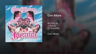 Rosalía feat. J Balvin , El Gincho - Con Altura (audio)