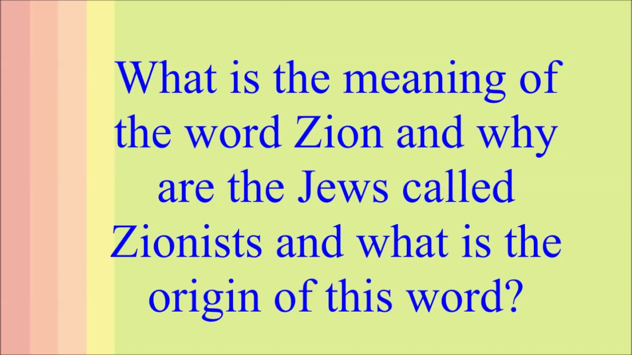 What Is The Meaning Of The Word Zion And Why Are The Jews