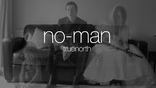 No-Man - Truenorth (from Schoolyard Ghosts)