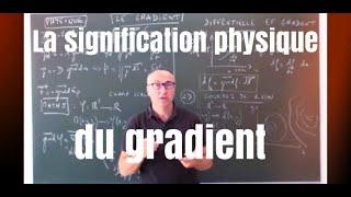 La signification physique du gradient