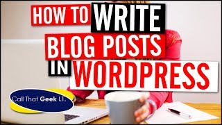 How to Write a Blog Post in Wordpress 2018