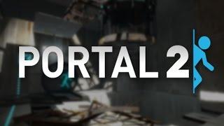Portal 2 прохождение #2 (запись стрима)