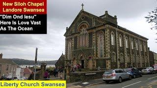 Dim Ond Iesu: Siloh Chapel Landore Swansea
