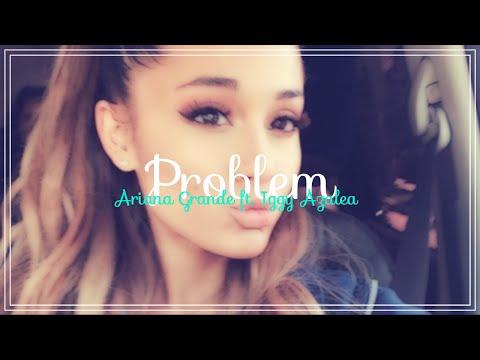 Ariana Grande (ft. Iggy Azalea) - Problem (Deutsche Übersetzung)
