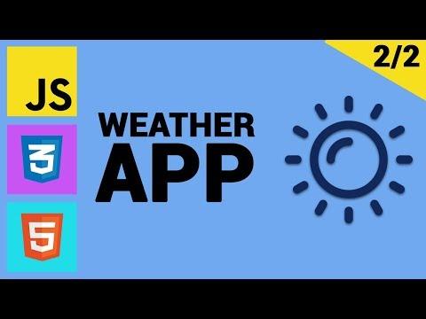 Tutorial Weather App Folosind JS Vanilla, HTML Si CSS (2/2)